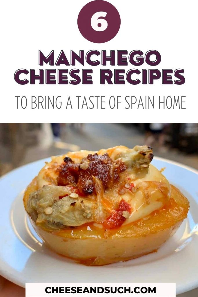 """A Pinterest Pin with the text """"6 Manchego Cheese Recipes To Bring a Taste of Spain Home."""" There is an image of a Spanish tapa dish made of potato, chorizo and manchego cheese on a white plate, held with an obscured view of a Barcelona streetscape in the background"""